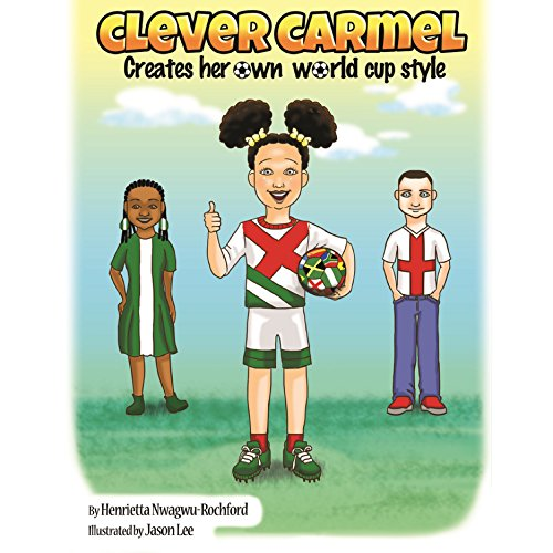 Clever Carmel: Creates her own world cup style (English Edition)