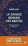 Le grand roman des maths - De la préhistoire à nos jours - J'ai lu - 03/01/2018