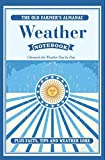 The Old Farmer's Almanac Weather Notebook: Chronicle The Weather Every Day For Four Years, Plus Facts, Tips, and Weather Lore