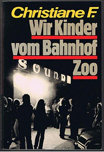 Wir Kinder vom Bahnhof Zoo. Nach Tonbandprotokollen aufgeschrieben von Kai Hermann und Horst Rieck.
