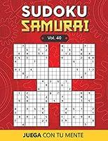 Juega con tu mente: SUDOKU SAMURAI Vol. 40: 100 Rompecabezas para Adultos | Fáciles y Avanzados | Ideales para Aumentar la Memoria y la Lógica | 1 Sudoku por Página | Soluciones Incluidas al Final