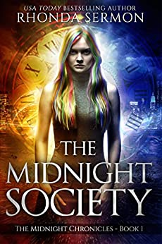 The Midnight Society: A Magical YA Urban Fantasy with Time Travel (The Midnight Chronicles (The Time Wars World) Book 1) by [Rhonda Sermon]