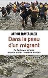 Dans la peau d'un migrant : De Peshawar à Calais, enquête sur le