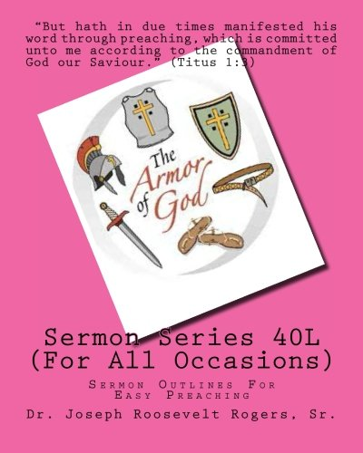 Sermon Series 40L (For All Occasions): Sermon Outlines For Easy Preaching: Volume 40