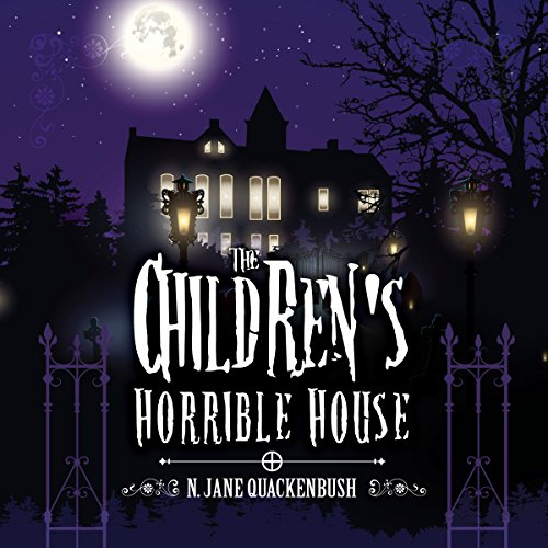 The Children's Horrible House, Book 1 audiobook cover art