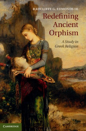 Redefining Ancient Orphism: A Study in Greek Religion