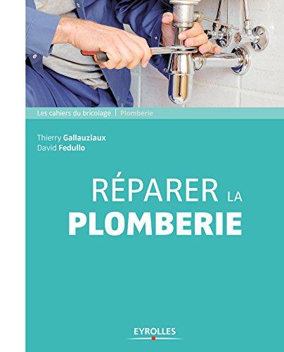 Réparer la plomberie (Les cahiers du bricolage) (French Edition)