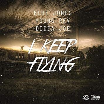 I Keep Flying (feat. Young Rev & Didda Joe)
