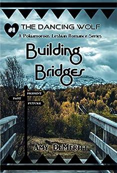 Building Bridges (The Dancing Wolf Book 8) by [Amy DeMeritt]