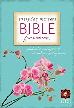 Everyday Matters Bible for Women: Practical Encouragement to Make Every Day Matter by [Hendrickson Bibles]