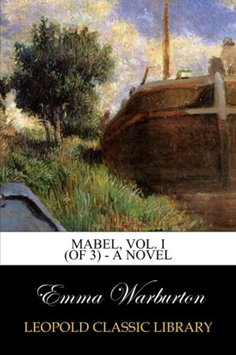 腹部処方談話Mabel, Vol. I (of 3) - A Novel