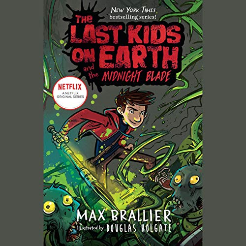 The Last Kids on Earth and the Midnight Blade cover art