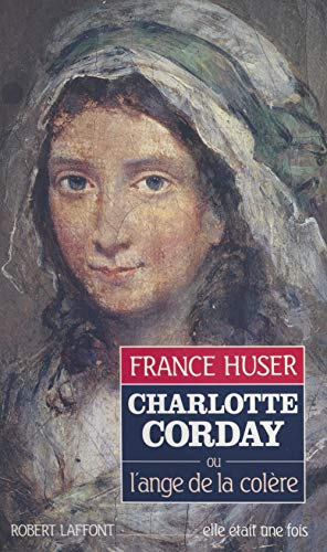 Charlotte Corday: Ou L'ange de la colère (French Edition)