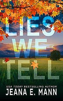 Lies We Tell by [Jeana E. Mann]