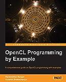 OpenCL Programming by Example (English Edition) - Ravishekhar Banger