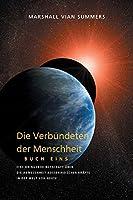 DIE VERBUeNDETEN DER MENSCHHEIT, BUCH EINS (The Allies of Humanity, Book One - German Edition)