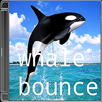 Whale Bounce