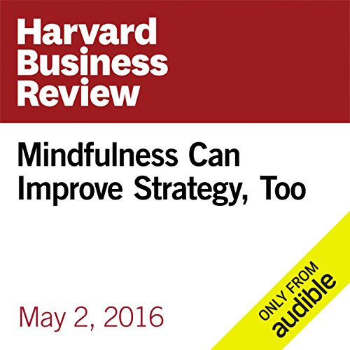 Mindfulness Can Improve Strategy, Too cover art