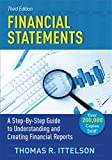Financial Statements, Third Edition: A Step-by-Step Guide to Understanding and Creating Financial Reports...