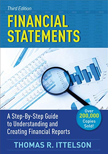 Compare Textbook Prices for Financial Statements, Third Edition: A Step-by-Step Guide to Understanding and Creating Financial Reports Over 200,000 copies sold Revised Edition ISBN 9781632651754 by Ittelson, Thomas