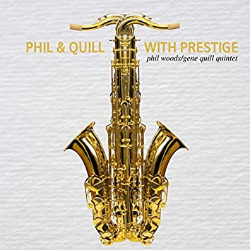 Phil and Quill with Prestige
