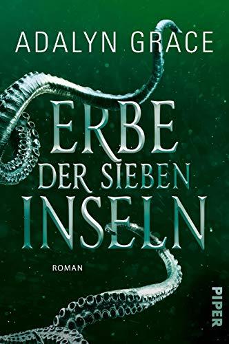 Erbe der sieben Inseln (All the Stars and Teeth 2): Roman   Romantischer Fantasy-Roman voller Magie, Meerjungfrauen und Piraten