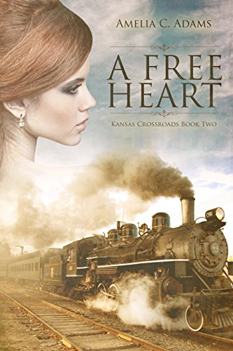 A Free Heart (Kansas Crossroads Book 2) by [Amelia C. Adams]