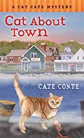 Cat About Town (A Cat Cafe Mystery)