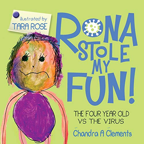 Rona Stole My Fun!: The Four Year Old Vs the Virus (The Corona)