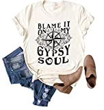 Chulianyouhuo Women Blame It On My Gypsy Soul Shirt Funny Compass Graphic Adventure Short Sleeve Tee Tops Beige