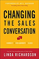 Changing The Sales Conversation: Connect / Collaborate / Close