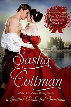A Scottish Duke for Christmas (The Duke of Strathmore Book 4) by [Sasha Cottman]