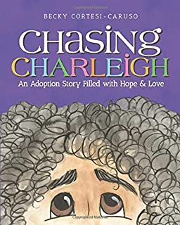 Chasing Charleigh: An Adoption Story Filled With Hope and Love