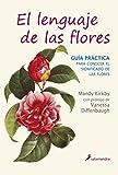 El lenguaje de las flores: Guía práctica (Varios)
