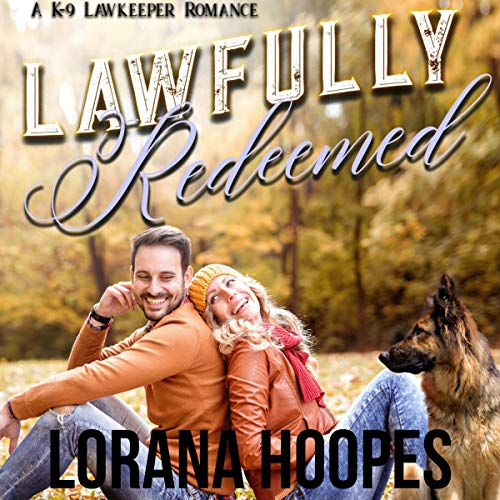 Lawfully Redeemed: A K-9 Lawkeeper Romance cover art