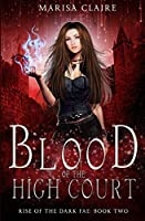 Blood of the High Court: Rise of the Dark Fae, Book 2 (Veiled World)