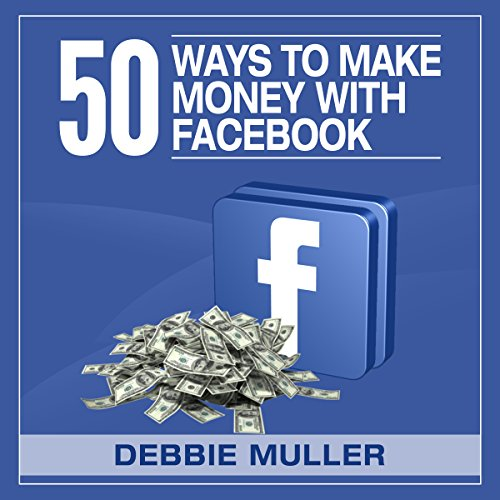 50 Ways to Make Money on Facebook audiobook cover art