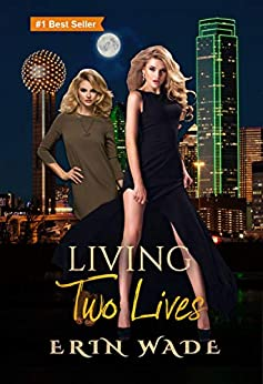 Living Two Lives by [Erin Wade]