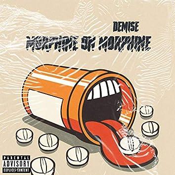 Morphine On Morphine