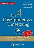 Die 4 Disziplinen der Umsetzung: Strategien sicher umsetzen und Ziele