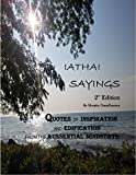 Iathai Sayings 2nd Edition: Quotes of Inspiration and Edification from the Aussential Mindstate