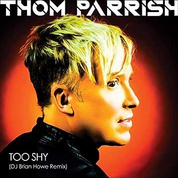 Too Shy (DJ Brian Howe Remix)