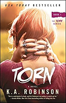 Torn: Book 1 in the Torn Series by [K.A. Robinson]
