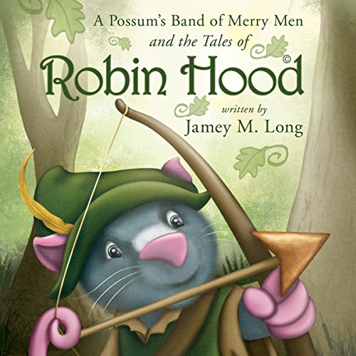A Possum's Band of Merry Men and the Tales of Robin Hood audiobook cover art