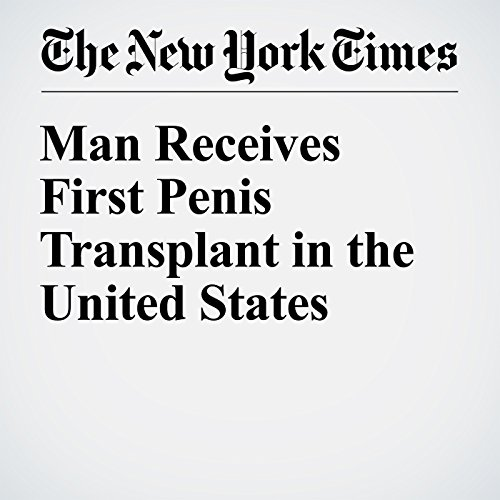 Man Receives First Penis Transplant in the United States audiobook cover art