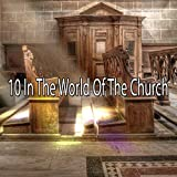 10 In the World of the Church [Explicit]