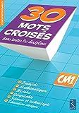 30 Mots croisés dans toutes les disciplines CM1