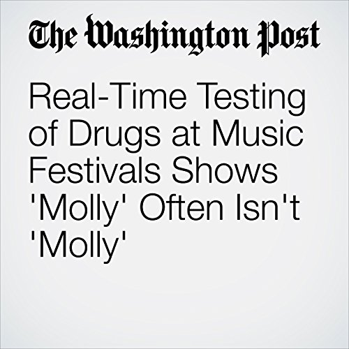 Real-Time Testing of Drugs at Music Festivals Shows 'Molly' Often Isn't 'Molly' copertina
