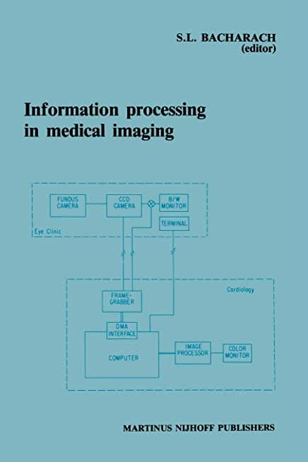 Information Processing in Medical Imaging: Proceedings of the 9th Conference, Washington D.c., 10-14 June 1985