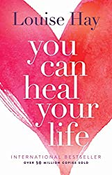 You can heal your life by Louise Hay - self love book #1